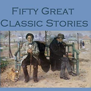 Fifty Great Classic Stories Audiobook