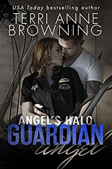 Angel's Halo: Guardian Angel (Angel's Halo MC Book 3) by [Browning, Terri Anne]