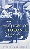 Front cover for the book The Jews of Toronto: a History to 1937 by Stephen A. Speisman