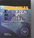 Principles of Emergency Medical Dispatch, Clawson, Jeff J. and Dernocoeur, Kate B., 0965889017