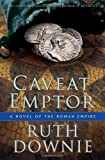 Caveat Emptor: A Novel of the Roman Empire (The Medicus Series)