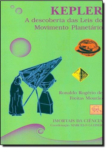 Kepler. A Descoberta Das Leis Do Movimento Planetário - Coleção Imortais Da Ciência
