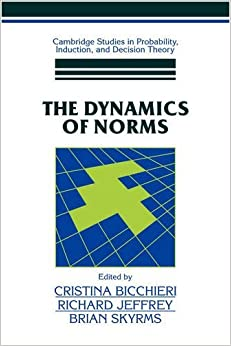 Book The Dynamics of Norms (Cambridge Studies in Probability, Induction and Decision Theory) by Cristina Bicchieri (2009-06-01)