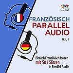 Französisch Parallel Audio: Einfach Französisch Lernen mit 501 Sätzen in Parallel Audio   Lingo Jump