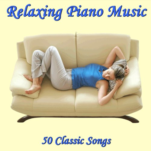 Relaxing Piano Music: 50 Classic Songs - Other Piano Music