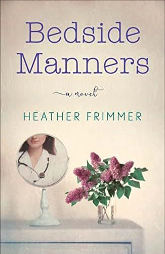 Bedside Manners: A Novel