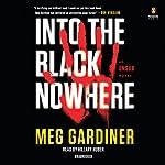 Into the Black Nowhere: An UNSUB Novel | Meg Gardiner