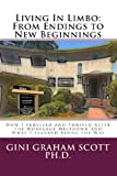Living in Limbo: from Endings to New Beginnings, Gini Scott, 1479368024