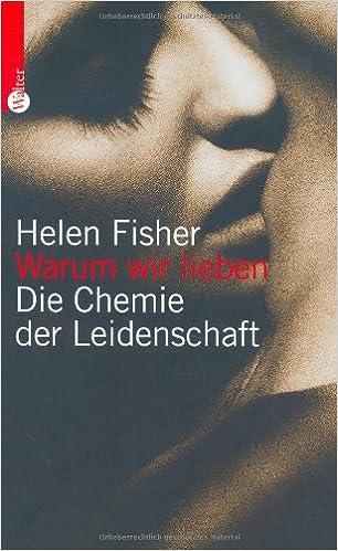 Warum wir lieben: Die Chemie der Leidenschaft: Amazon.de: Helen ...