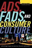 img - for Ads, Fads, and Consumer Culture: Advertising's Impact on American Character and Society book / textbook / text book