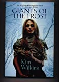Giants of the Frost, Kim Wilkins, 0732274052