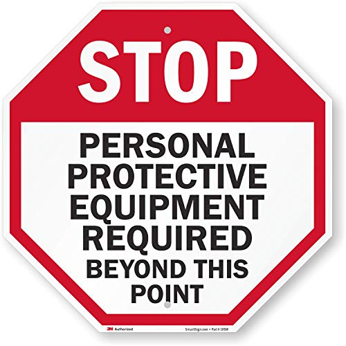 """SmartSign """"Stop - Personal Protective Equipment Required"""" Sign 