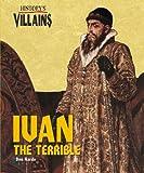 History's Villains - Ivan the Terrible (History's Villains) (History's Villains) by Steve Otfinoski (2005-09-26)