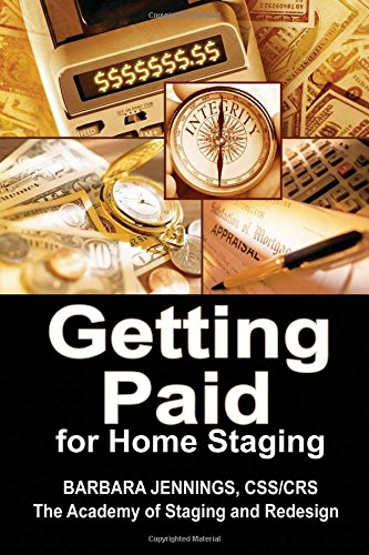 Getting Paid for Home Staging OR How to Protect Yourself as a Home Stager and Get Paid All You Deserve