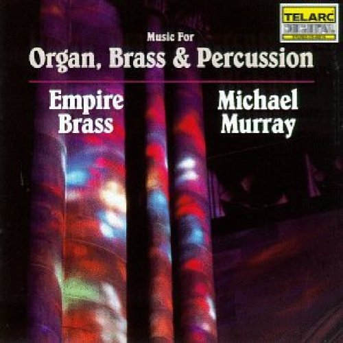 Organ Brass - Music for Organ, Brass & Percussion