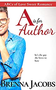 A is for Author (ABCs of Love Sweet Romance Book 1)