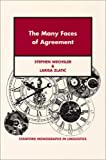 The Many Faces of Agreement : Morphology, Syntax, Semantics, and Discourse Factors in Serbo-Croatian Agreement, Wechsler, Stephen and Zlatic, Larisa, 1575864185