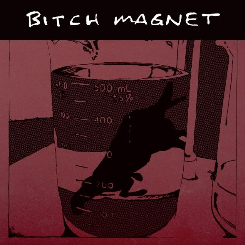 Bitch Magnet - Ben Hur