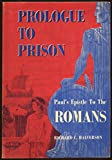 img - for Prologue to Prison: Paul's Epistle to the Romans book / textbook / text book