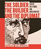 The Soldier, the Builder and the Diplomat, Steven Schlesser, 1885942079