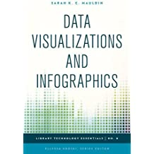 Data Visualizations and Infographics (Library Technology Essentials)