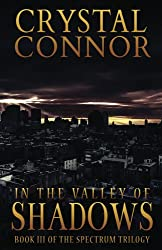 In The Valley of Shadows (The Spectrum Trilogy Book 3)