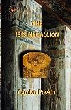 The Isis Medallion, Carolyn Popkin, 1490974229