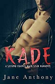 KADE: A Second Chance Rockstar Romance by [Anthony, Jane]