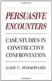 Persuasive Encounters, Gary C. Woodward, 0275930920
