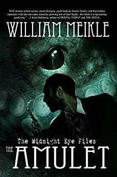 The Amulet (The Midnight Eye Files Book 1) by [Meikle, William]