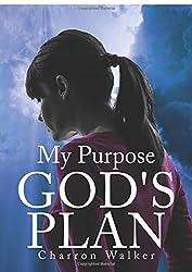 My Purpose; God's Plan