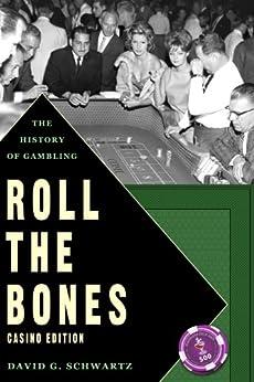 Roll the Bones: The History of Gambling by [Schwartz, David G.]