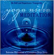 Yoga Nidra Meditation Cd Extreme Relaxation Of Conscious Deep Sleep Swami Jnaneshvara Bharati 9780972471909 Amazon Com Books