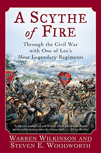 A Scythe of Fire: Through the Civil War with One of Lee's Most Legendary Regiments