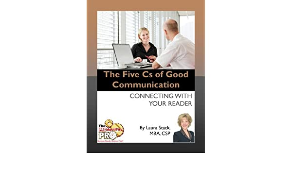 The Five Cs of Good Communication - Connecting with Your Reader