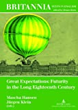 Great Expectations : Futurity in the Long Eighteenth Century, , 3631620071