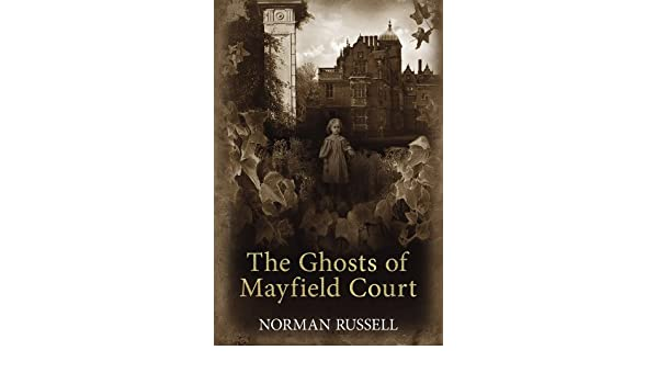 The Ghosts Of Mayfield Court Norman Russell 9780719810329 Amazon