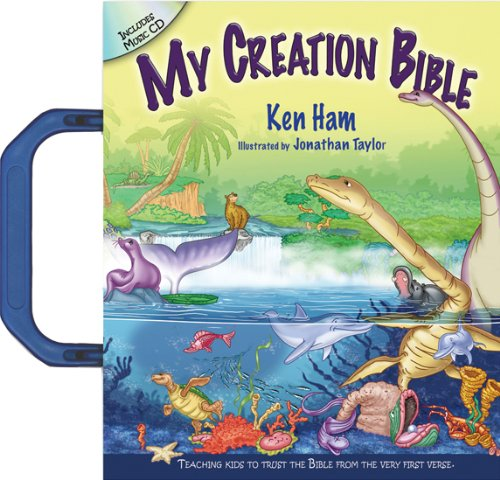 My Creation Bible: Teaching Kids to Trust the Bible from the Very ...