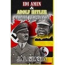 Idi Amin & Adolf Hitler: Madman Propaganda (Powerwolf Publications) (Volume 9)