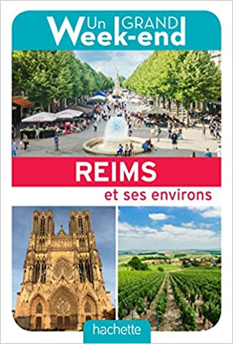Amazon.fr - Guide Un Grand Week-end à Reims - Collectif - Livres