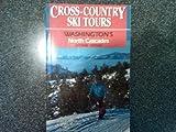 Cross-country Ski Tours: Washington's North Cascades (2nd Edition)
