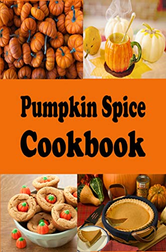Pumpkin Spice Cookbook (Halloween Recipes 6) for $<!---->