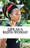 Life as a Rasta Woman: 20 Rules & Principles