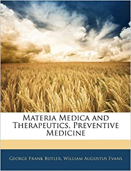 Materia Medica and Therapeutics, Preventive Medicine