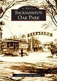 Sacramento's Oak Park   (CA)  (Images of America)