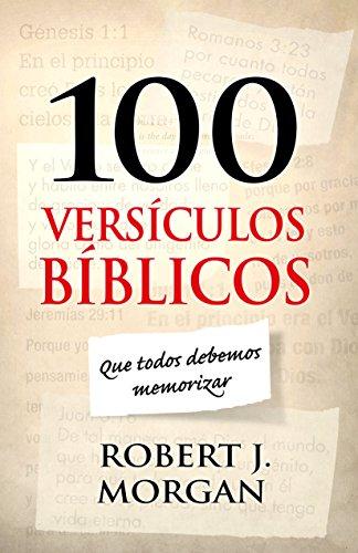 100 Versculos Bblicos Que Todos Debemos Memorizar Libro Robert J