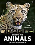 The Guide to the Animals of Southern Africa