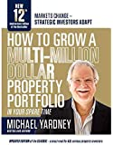 How To Grow A Multi-Million Dollar Property Portfolio In Your Spare Time