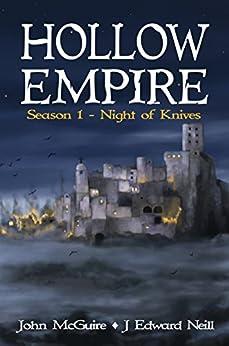 Hollow Empire: Season 1 - Night of Knives by [McGuire, John, Neill, J Edward]