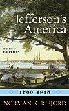 Jefferson's America, 1760-1815, Norman K. Risjord, 0742561240